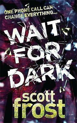 Wait for Dark by Scott Frost (Paperback) Book
