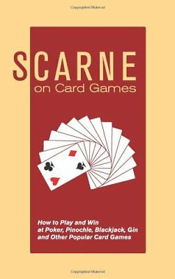 Scarne on Card Games: How to Play and Win at Poker, Pinochle, Blackjack, Gin an