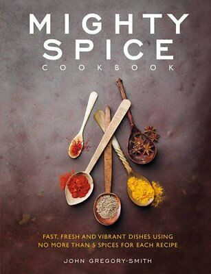Mighty Spice Cookbook By John Gregory-Smith. 9781848990340