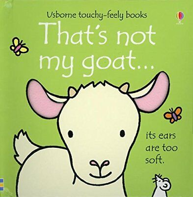 That's Not My Goat...(Usborne Touchy-Feely Books) by Watt, Fiona