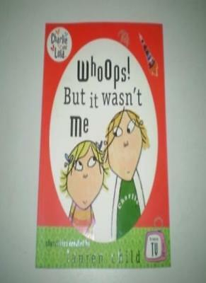 Whoops! But it Wasn't Me (Charlie and Lola) By Lauren Child. 9781856131834