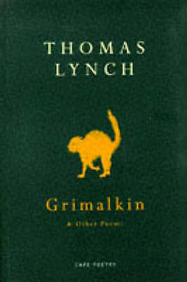 Grimalkin And Other Poems by Thomas Lynch (Paperback) Book
