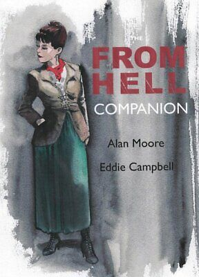 The From Hell Companion by Alan Moore, Eddie Campbell (Paperback) Book