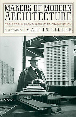 Makers of Modern Architecture: From Frank Lloyd Wright to Frank Gehry-ExLibrary