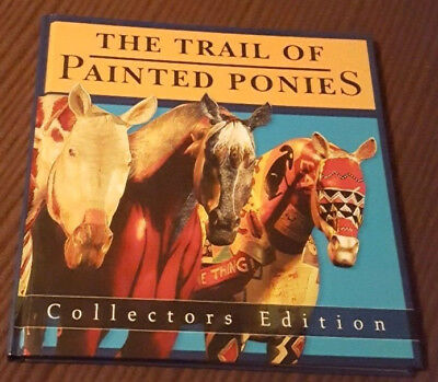 The Trail of Painted Ponies Collectors Edition Book - 2004 Hardcover
