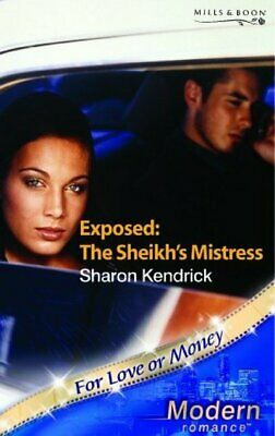 Modern romance.: Exposed - the sheikh's mistress by Sharon Kendrick (Paperback