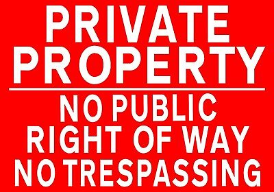 PRIVATE PROPERTY - NO PUBLIC RIGHT OF WAY - NO TRESPASSING Metal SIGN / NOTICE