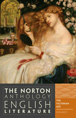 The Norton anthology of English literature. Volume E The Victorian age. by