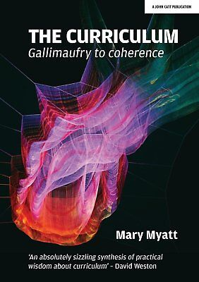 The Curriculum book: Gallimaufry to coherence by Mary Myatt