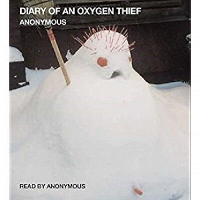 Diary of an Oxygen Thief, Anonymous