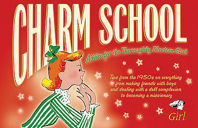 Charm school: advice for the thoroughly modern girl by Lara Maiklem Great Value