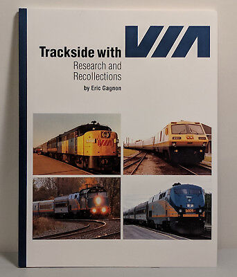 Trackside with VIA: Research and Recollections - Eric Gagnon [V4]