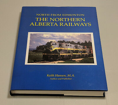 North From Edmonton - The Northern Alberta Railways - Keith Hansen (Hardcover)