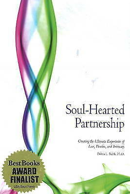 Soul-Hearted Partnership: Creating the Ultimate Experience of Love,-ExLibrary