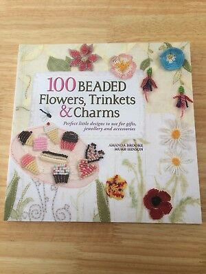 100 Beaded Flowers, Trinkets & Charms: Perfect Little Designs to Use for Gifts,…