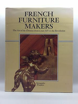 Book French Furniture Makers The Art of The Ebeniste etc. Alexandre Pradere 1989