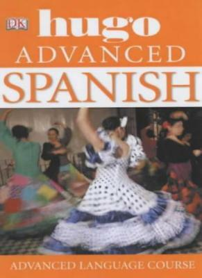 Spanish Advanced: Hugo Language Course (Hugo Advanced CD Language Course) By Mi