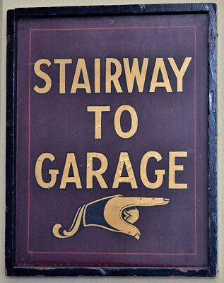 Antique Stairway to Garage Directional Sign Original Paint on Board