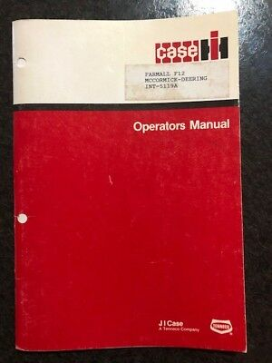 CASE/FARMALL F12 Operators Manual INT-5119A