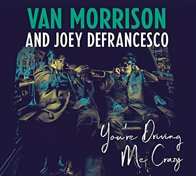 VAN MORRISON AND JOEY DeFRANCESCO - YOURE DRIVING ME CRAZY [CD] Sent Sameday*