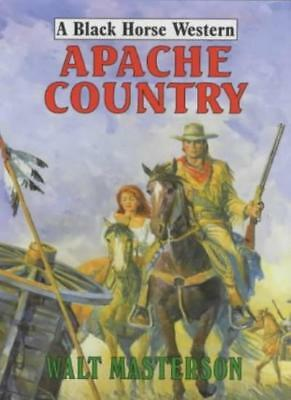 Apache Country (Black Horse Western) By Walt Masterson