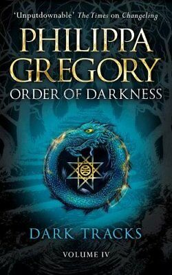 Dark Tracks (Order of Darkness 4) By Philippa Gregory