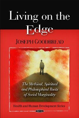 Living on the Edge: The Mythical, Spiritual, and Philosophical Roots of Social M