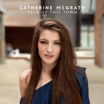 Catherine McGrath : Talk of This Town CD (2018) ***NEW***