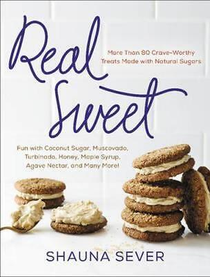 NEW Real Sweet By Shauna Sever Hardcover Free Shipping