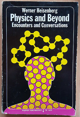 Physics and Beyond: Encounters and Conversations (By Werner Heisenberg)