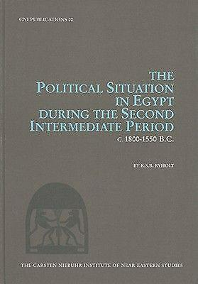 The Political Situation in Egypt During the Second Intermediate Period, C. 1800-