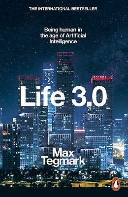 Life 3.0: Being Human in the Age of Artificial Intelligence  9780141981802