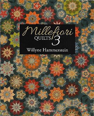 AS NEW Quiltmania Book MILLEFIORI QUILTS 3 By Willyne Hammerstein (Signed)