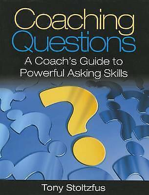 Stoltzfus, Tony : Coaching Questions: A Coachs Guide to Po
