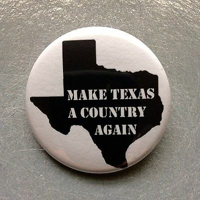 "#TEXIT Freedom Make Texas A Country Again Pin back Button - 1.5"" - Free Shipping"