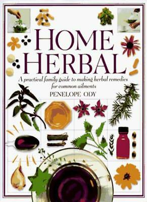 Home Herbal: A Practical Family Guide to Making Herbal Remedies .9781564588630