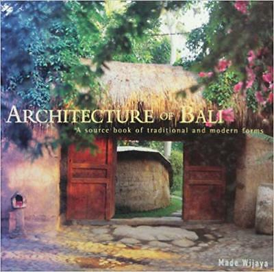 Architecture of Bali: A Source Book of Traditional and Modern Forms Made Wijaya