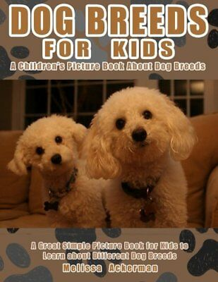 Dog Breeds For Kids: A Children's Picture Book About Dog Breeds: A Great Simple