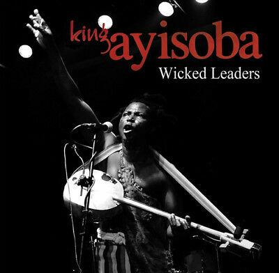 King Ayisoba : Wicked Leaders CD (2018) ***NEW***