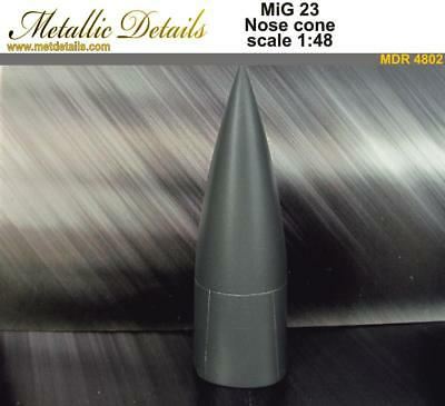 Nose cone for model MiG-23  1/48 Metallic Details # MDR 4802