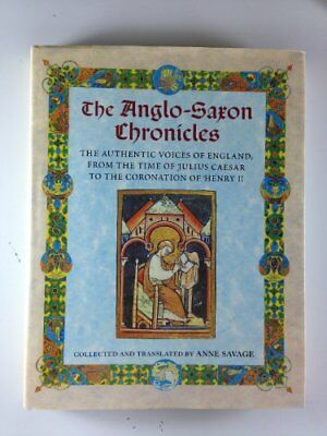 The Anglo-Saxon Chronicles By Anne Savage. 9780862884406
