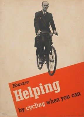 YOU ARE HELPING BY CYCLING WHEN YOU CAN  British WW2 Propaganda Poster