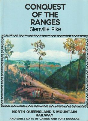 North Queensland's Mountain Railway Glenville Pike CONQUEST OF THE RANGES
