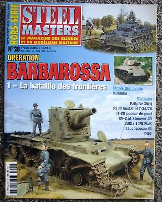 Steel Masters Hors Serie Operation Barbarossa La Bataille des Frontieres Nr 28