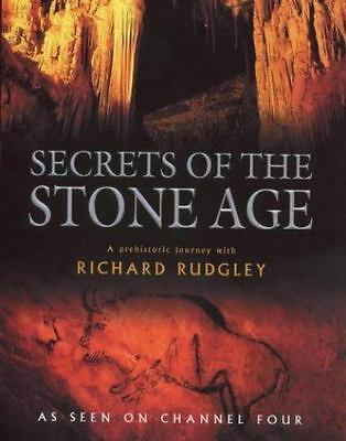 Secrets of the Stone Age: A Prehistoric Journey by Rudgley, Richard
