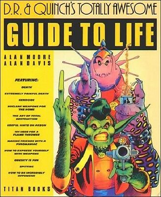 D.R. & Quinch's Totally Awesome Guide to Life by Alan Moore * First Edition 1986