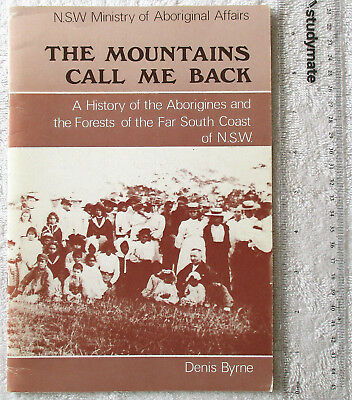 THE MOUNTAINS CALL ME BACK Biamanga Yuin Aborigines & 5 forests NSW South Coast
