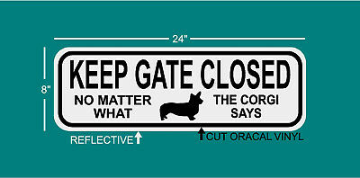 KEEP GATE CLOSED DOG CORGI without TAIL Reflective .080 8x24 sign SINGLE Sided