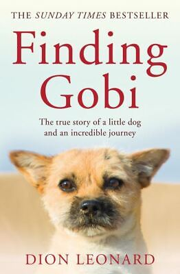 Finding Gobi: the true story of a little dog and an incredible journey by Dion