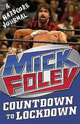 Countdown to Lockdown: A Hardcore Journal by Mick Foley (Paperback) Book